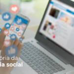 História da mídia social: quem entende de evolução sabe como avançar
